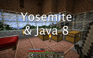 Minecraft on Yosemite and Java 8 fix